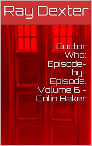 Doctor Who: Episode-by-Episode. Volume 6 - Colin Baker