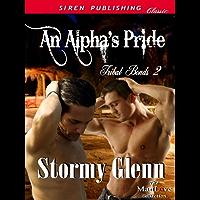 An Alpha's Pride [Tribal Bonds 2] (Siren Publishing Classic ManLove)