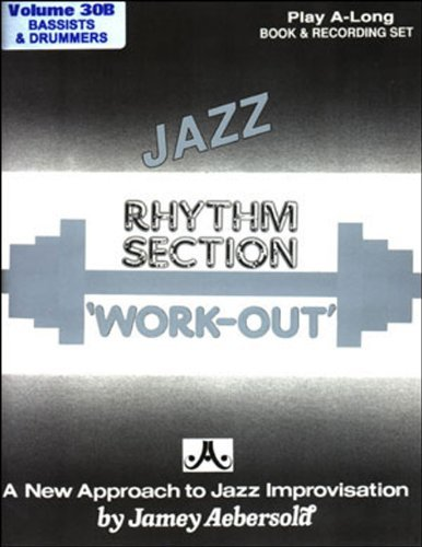 Jazz Rhythm Section - Jazz Rhythm Section Work-out (With CD) Volume 30B for Bassists & Drummers