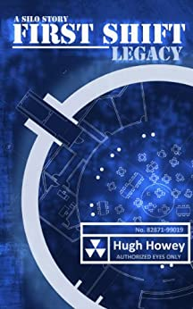 First Shift - Legacy (Part 6 of the Silo Series) by [Howey, Hugh]