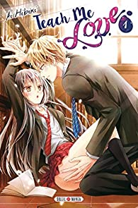 Teach me love, tome 1 par Ai Hibiki