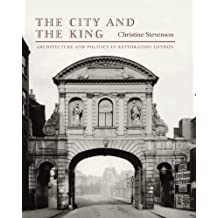 The City and the King: Architecture and Politics in Restoration London