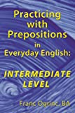 Practicing with Prepositions in Everyday English, Franc Ogrinc Ba, 1449037399