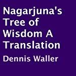 Nagarjuna's Tree of Wisdom: A Translation | Dennis Waller,Nagarjuna