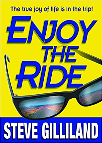 Enjoy The Ride: How to Experience the True Joy of Life, 2nd edition