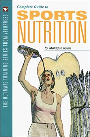 Complete Guide to Sports Nutrition (Ultimate Training Series from Velopress) by Monique Ryan (1999-06-01)