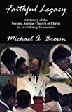 Faithful Legacy, Michael A. Brown, 1932993649