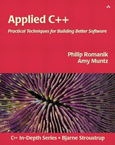 Applied C++: Practical Techniques for Building Better Software by Philip Romanik (2003-05-01)
