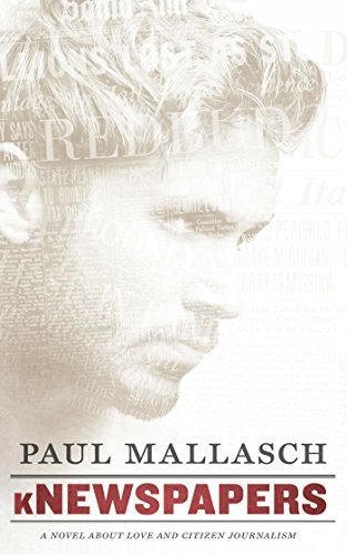 Book: kNewspapers - A Novel About Love and Citizen Journalism by K. Paul Mallasch
