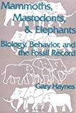 Mammoths, Mastodons and Elephants