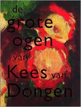De Grote Ogen Van Kees Van Dongen Amazoncouk Anita