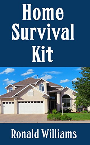 Home Survival Kit: The Ultimate Checklist Of All The Items You Need To Have In Your House Right Now For Survival and Disaster - List Camping Check