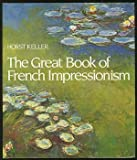 The Great Book of French Impressionism, Horst Keller, 0517374595