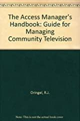 The Access Manager's Handbook: A Guide for Managing Community Television by Robert S. Oringel (1986-12-03) Hardcover