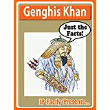 Genghis Khan - Biography for Kids (Just the Facts Book 12)