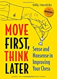 Move First, Think Later: Sense and Nonsense in Improving Your Chess, 3rd Edition