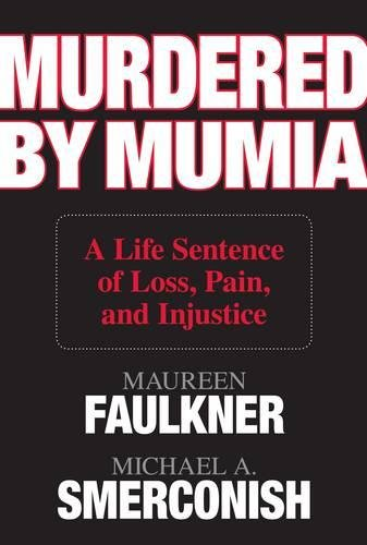 Murdered by Mumia: A Life Sentence of Loss, Pain, and Injustice ebook