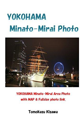 YOKOHAMA MINATO-MIRAI Photo(English edition): Beautiful port town