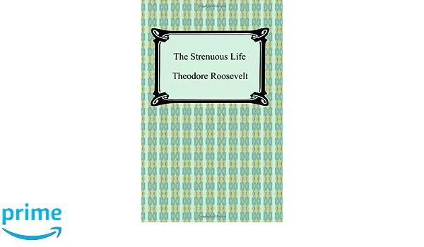The Strenuous Life: Amazon.es: Theodore Roosevelt: Libros en idiomas extranjeros