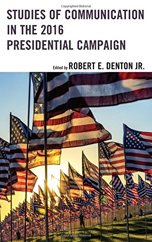 Books : Studies of Communication in the 2016 Presidential Campaign (Lexington Studies in Political Communication)