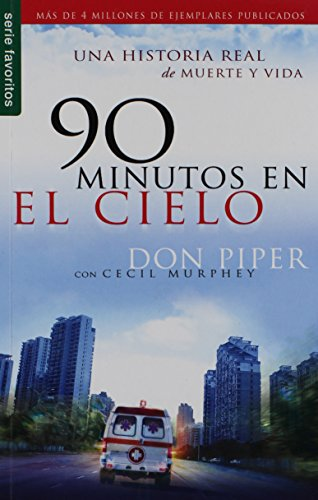 90 Minutos en el cielo/ 90 Minutes in Heaven (Spanish Edition) [Don Piper] (Tapa Blanda)
