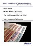 Market Without Economy the 1998 Russian Financial Crisis, Melloni, Nicola, 3898214079