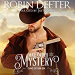 Mail Order Mystery: Chance City Series, Book 1 | Robin Deeter