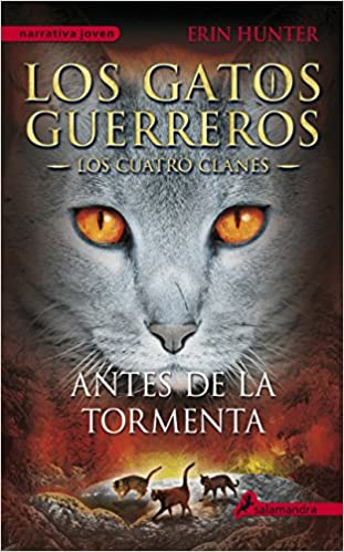 Antes de la tormenta (Gatos: Los cuatro clanes / Warriors) (Spanish Edition): Erin Hunter, Salamandra: 9788498385335: Amazon.com: Books