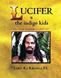 Lucifer & the indigo kids