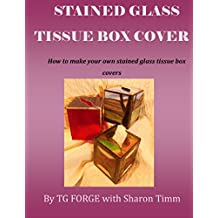 Stained Glass Tissue Box Cover: How to make your own stained glass tissue box covers