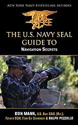 U.S. Navy SEAL Guide to Navigation Secrets