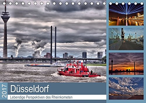Düsseldorf - Lebendige Perspektiven des Rheinkometen (Tischkalender 2017 DIN A5 quer): Imponierende Fotografien des Rheinturmes (Monatskalender, 14 Seiten ) (CALVENDO Orte)