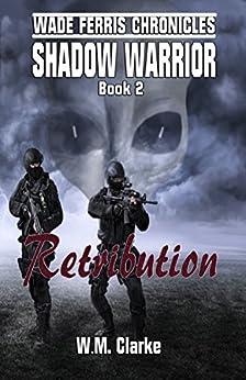 Shadow Warrior: Retribution (Wade Ferris Chronicles Book 2) by [Clarke, W M]