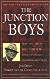 The Junction Boys: How Ten Days in Hell with Bear Bryant Forged a Championship Team, Jim Dent, 031226755X