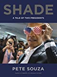 Book cover from Shade: A Tale of Two Presidents by Pete Souza