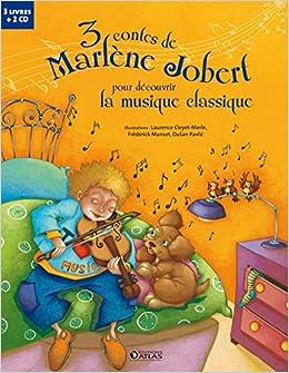 3 contes de Marlène Jobert pour découvrir la musique classique: Bach, Beethoven et Tchaïkovski