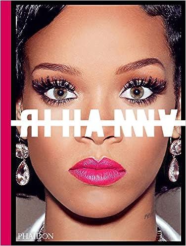 The Rihanna Book Rihanna 9780714878010 Amazon Com Books