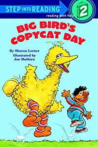 Big Bird's Copycat Day (Sesame Street) (Step into Reading)
