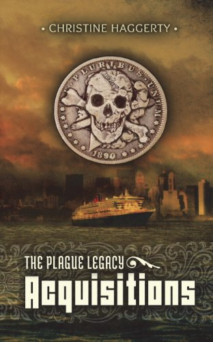 Acquisitions  The Plague Legacy Book 1  Volume 1