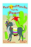 img - for Peety and Poncho Visit the Desert (Volume 1) book / textbook / text book