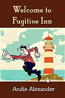 Welcome to Fugitive Inn by [Alexander, Andie]