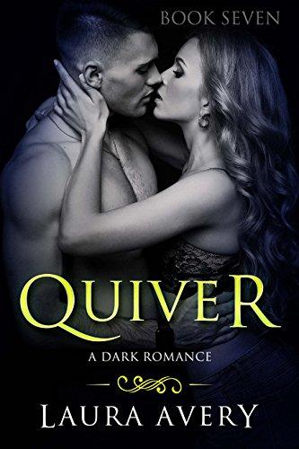 QUIVER, BOOK SEVEN (A DARK ROMANCE)