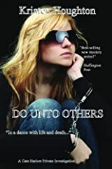 Do Unto Others (A Cate Harlow Private Investigation) Paperback