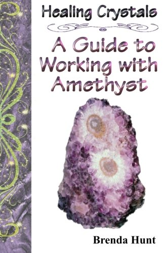 Healing Crystals - A Guide to working with Amethyst