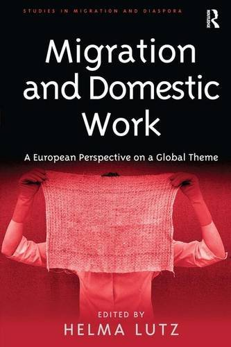Migration and Domestic Work: A European Perspective on a Global Theme (Studies in Migration and Diaspora)