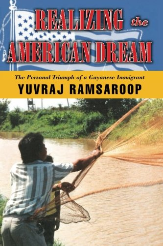 Download Realizing The American Dream: The Personal Triumph of a Guyanese Immigrant ebook
