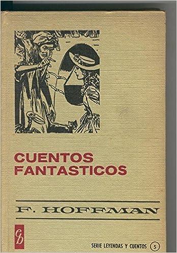 Coleccion Historia Seleccion: Cuentos Fantasticos Jaime Juez: Amazon.es: F.Hoffman: Libros