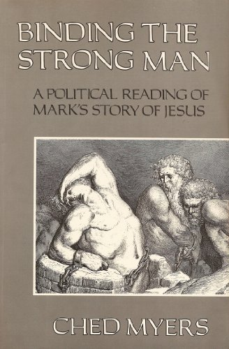 Binding the Strong Man: A Political Reading of Mark's Story of ()