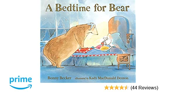 A Bedtime For Bear And Mouse Bonny Becker Kady MacDonald Denton 9780763688905 Amazon Books
