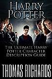 Harry Potter: The Ultimate Harry Potter Character Description Guide (Harry Potter)